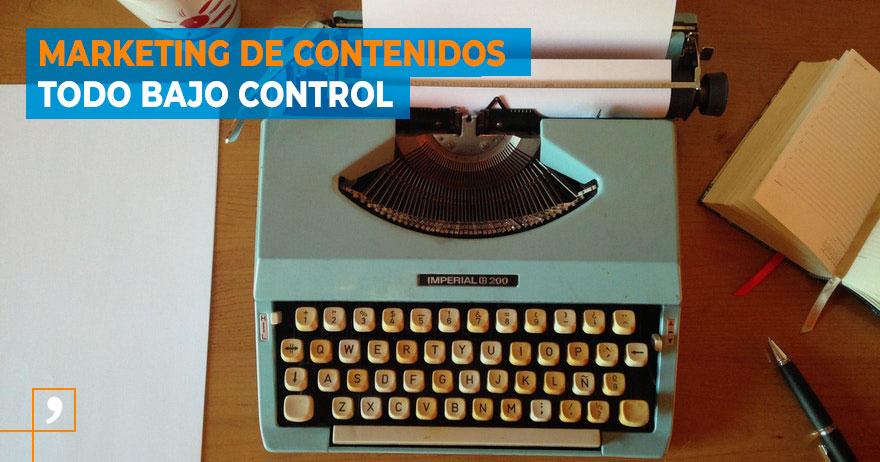 Marketing de contenidos, ¿cómo tenerlo todo bajo control?