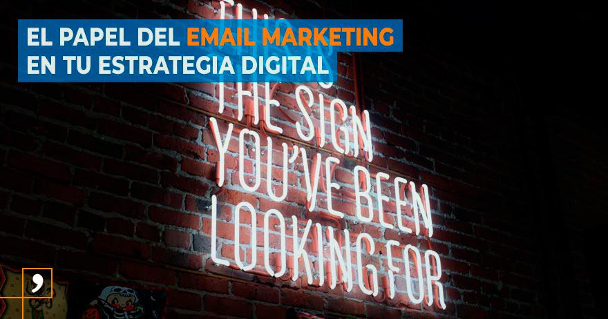 El papel del email marketing en tu estrategia digital